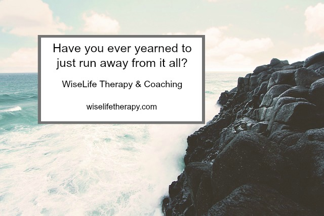 Santa Rosa therapist and life coach Patty Bechtold explores how to cope when you just want to run away from everything wiselifetherapy.com