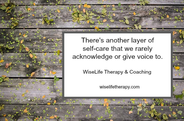 Santa Rosa therapist and life coach Patty Bechtold explores the question of why self care is hard at wiselifetherapy.com