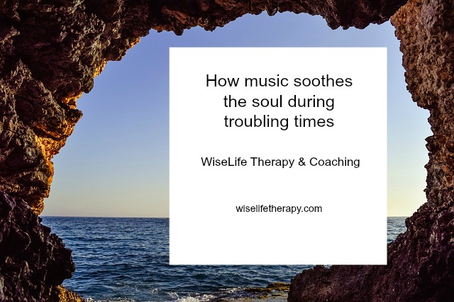 Santa Rosa Counselor Patty Bechtold writes about how music soothes the soul during troubling times, wiselifetherapy.com