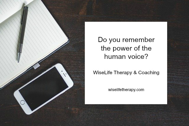Santa Rosa life coach and therapist Patty Bechtold writes about the power of the human voice during difficult times @wiselifetherapy.com