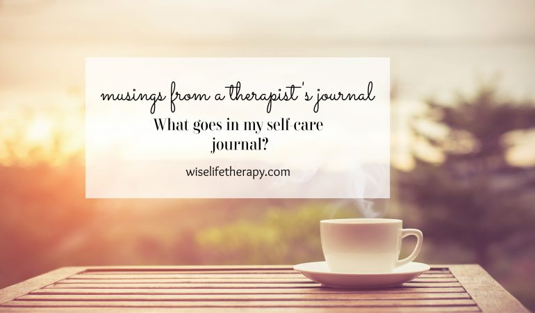 Therapist Patty Bechtold writes about how to create a self-care journal at wiselifetherapy.com