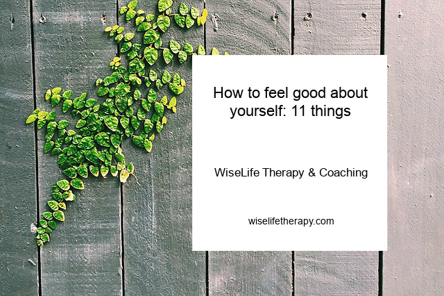 Women's counselor and life coach Patty Bechtold shares 11 ways to feel good about yourself at wiselifetherapy.com