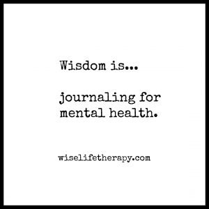 words: journaling for mental health, wiselifetherapy.com