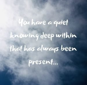 blue sky, clouds, words_ you have a quiet knowing deep within that has always been preset